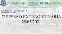 7ª SESSÃO EXTRAORDINÁRIA 25/03/2021